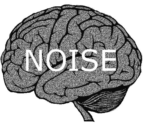 Be creative - use your noisy brain